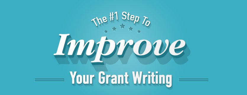 The #1 Step To Improve Your Grant Writing